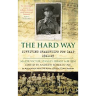 The Hard Way: Surviving Shamshuipo POW Camp 1941-45 (BOK)