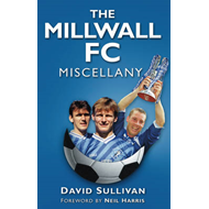The Millwall FC Miscellany (BOK)