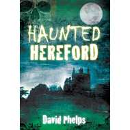Haunted Hereford (BOK)