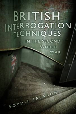 British Interrogation Techniques in the Second World War (BOK)