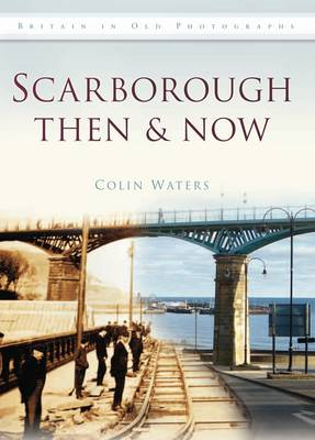 Scarborough Then and Now (BOK)