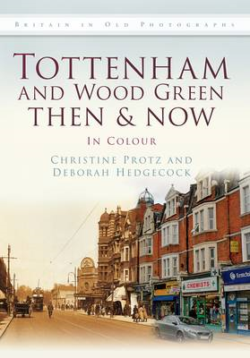 Tottenham and Wood Green Then & Now (BOK)