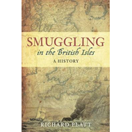 Smuggling in the British Isles: A History (BOK)