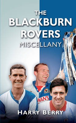 The Blackburn Rovers Miscellany (BOK)