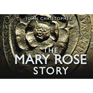 The Mary Rose Story (BOK)