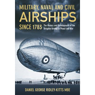 Military, Naval and Civil Airships Since 1783 (BOK)
