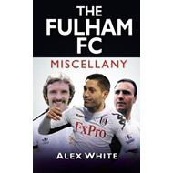 The Fulham FC Miscellany (BOK)