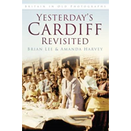 Yesterday's Cardiff Revisited (BOK)