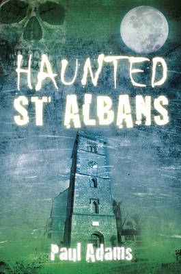 Haunted St Albans (BOK)