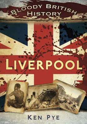 Bloody British History Liverpool (BOK)