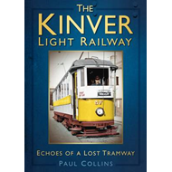 The Kinver Light Railway: Echoes of a Lost Tramway (BOK)
