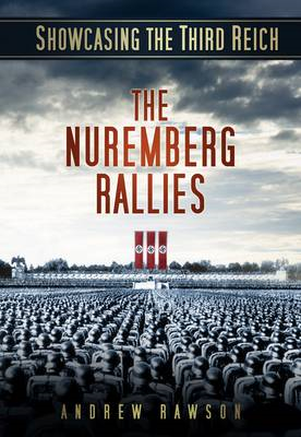 Showcasing the Third Reich: The Nuremberg Rallies (BOK)