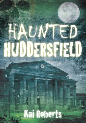 Haunted Huddersfield (BOK)