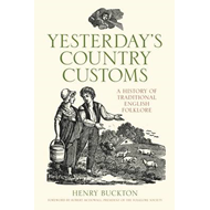 Yesterday's Country Customs: A History of Traditional English Folk (BOK)