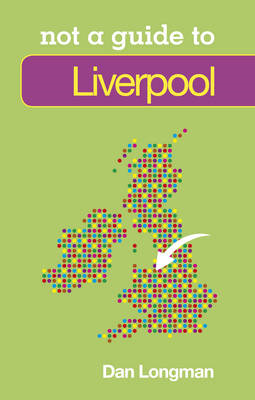 Liverpool Not a Guide to (BOK)