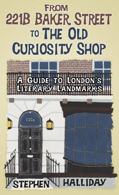 From 221B Baker Street to Platform 9 3/4: A Guide to London's Literary Landmarks (BOK)