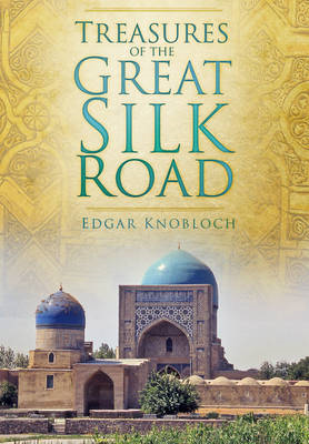 Treasures of the Great Silk Road (BOK)
