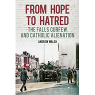 From Hope to Hatred: Voices of the Falls Curfew (BOK)
