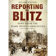 Reporting the Blitz: News from the Home Front Communities (BOK)