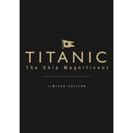 Titanic the Ship Magnificent: Volumes 1 & 2 (BOK)
