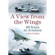 A View from the Wings: 60 Years in British Aviation (BOK)