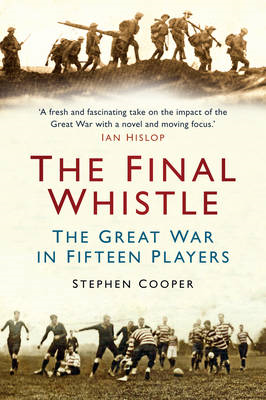 The Final Whistle: The Great War in Fifteen Players (BOK)
