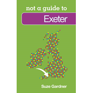 Exeter: Not A Guide (BOK)