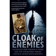 Cloak of Enemies: Churchill's SOE, Enemies at Home and the Cockleshell Heroes (BOK)
