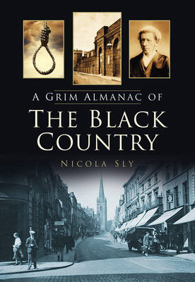 A Grim Almanac of the Black Country (BOK)