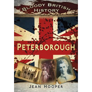Bloody British History: Peterborough (BOK)