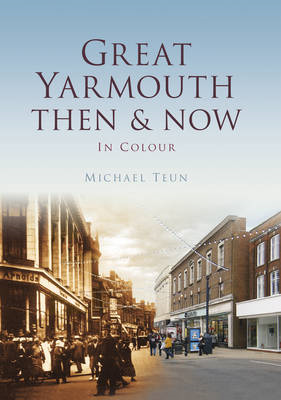 Great Yarmouth Then & Now (BOK)