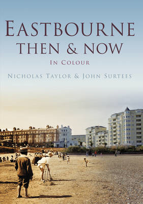 Eastbourne Then & Now (BOK)