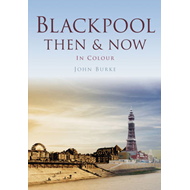 Blackpool Then & Now (BOK)