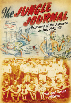 Jungle Journal: Prisoners of the Japanese in Java 1942-1945 (BOK)