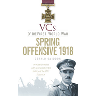 VCs of the First World War Spring Offensive 1918 (BOK)