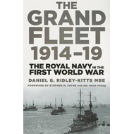 The Grand Fleet 1914-19: The Royal Navy in the First World War (BOK)