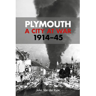 Plymouth: A City at War, 1914-45 (BOK)