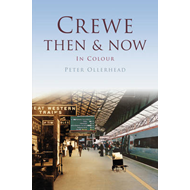 Crewe Then & Now (BOK)