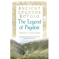 Ancient Legends Retold: The Legend of Pryderi (BOK)
