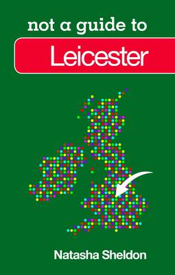 Not a Guide to Leicester (BOK)
