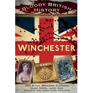 Bloody British History: Winchester (BOK)