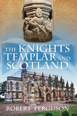 The Knights Templar and Scotland (BOK)