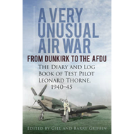 A Very Unusual Air War: From Dunkirk to AFDU - The Diary and Log Book of Test Pilot (BOK)