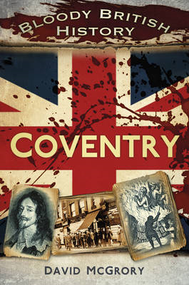 Bloody British History Coventry (BOK)