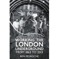 Working the London Underground: From 1863 to 2013 (BOK)