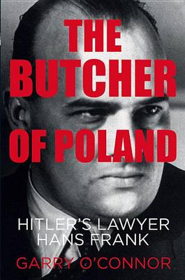 The Butcher of Poland: Hitler's Lawyer Hans Frank (BOK)