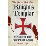 Pocket A-Z of the Knights Templar (BOK)