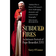 Subdued Fires: An Intimate Portrait of Pope Benedict XVI (BOK)
