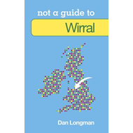 Not a Guide to Wirral (BOK)