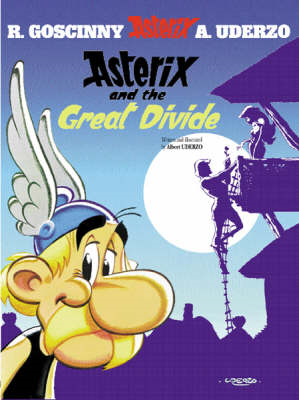 Asterix and the Great Divide: Goscinny and Uderzo Present an Asterix Adventure (BOK)